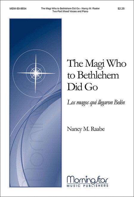 The Magi Who to Bethlehem Did Go (Los magos que llegaron Belen)