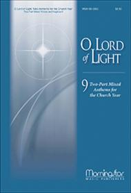 O Lord of Light: Nine Two-Part Mixed Anthems for the Church Year