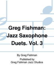 Greg Fishman: Jazz Saxophone Duets. Vol. 3
