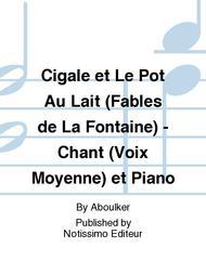 Cigale et Le Pot Au Lait (Fables de La Fontaine) - Chant (Voix Moyenne) et Piano