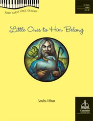 Little Ones to Him Belong: Sunday School Songs for Piano