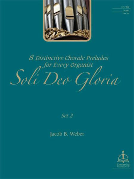 Soli Deo Gloria: 8 Hymn Preludes for Organ, Set 2