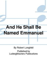 And He Shall Be Named Emmanuel