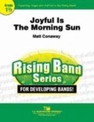 Joyful Is The Morning Sun