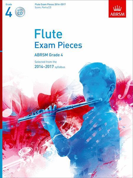 Flute Exam Pieces 2014-2017, Grade 4 Score, Part & CD