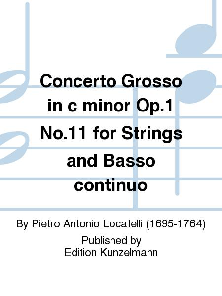 Concerto Grosso in c minor Op. 1 No. 11 for Strings and Basso continuo