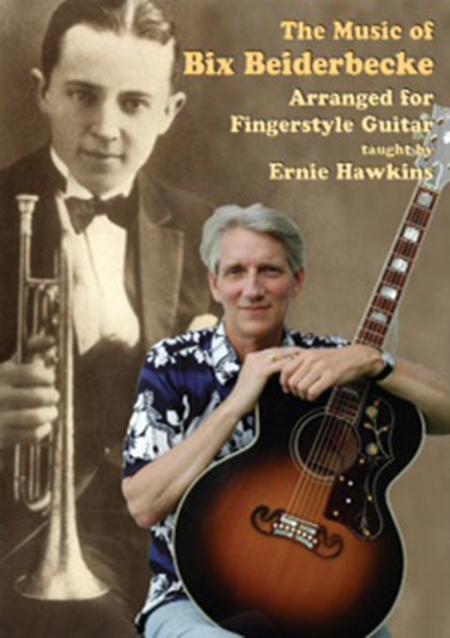 The Music of Bix Beiderbecke Arranged for Fingerstyle Guitar