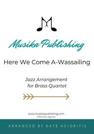 Here We Come A-Wassailing - Jazz Carol for Brass Quartet