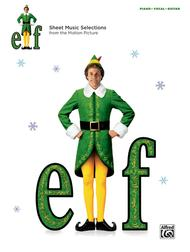 Elf -- Sheet Music from the Motion Picture
