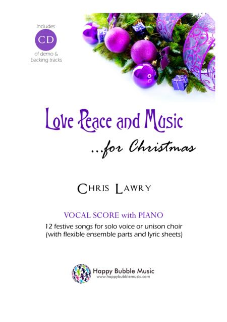 Love Peace and Music for Christmas - Sheet Music Album only (No backing or audio tracks)
