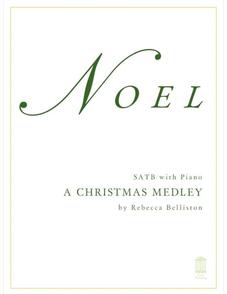 Noel: A Christmas Medley (SATB)