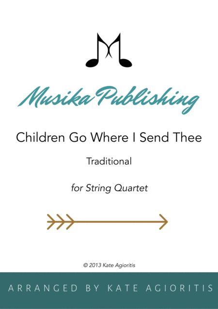 Children Go Where I Send Thee - For String Quartet