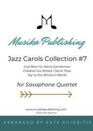 Jazz Carols Collection for Saxophone Quartet - Set Seven: God Rest Ye Merry Gentlemen; Children Go Where I Send Thee and Joy to the (rockin') world