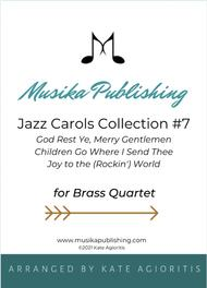 Jazz Carols Collection for Brass Quartet - Set Seven: God Rest Ye Merry Gentlemen; Children Go Where I Send Thee and Joy to the (rockin') World