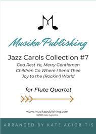 Jazz Carols Collection for Flute Quartet - Set Seven: God Rest Ye Merry Gentlemen; Children Go Where I Send Thee and Joy to the (rockin') World