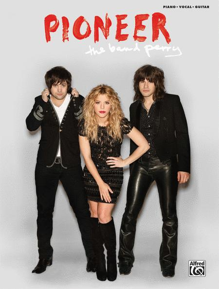 The Band Perry -- Pioneer