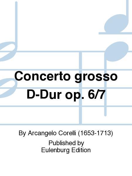 Concerto grosso D-Dur op. 6/7