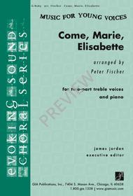 Come, Marie, Elisabette