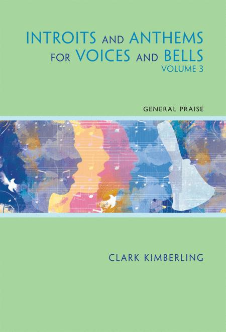 Introits and Anthems for Voices and Bells - Volume 3