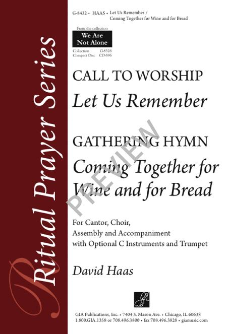 Let Us Remember / Coming Together for Wine and for Bread