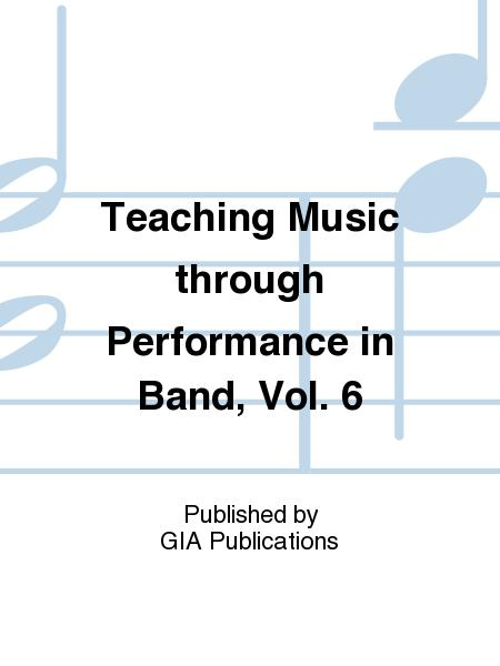 Teaching Music through Performance in Band - Volume 6, Grades 4 & 5