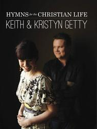 Keith & Kristyn Getty - Hymns for the Christian Life