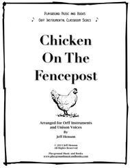 Chicken On The Fencepost