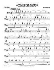 A Waltz for Patrice - Trombone 1