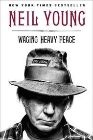 Neil Young: Waging Heavy Peace
