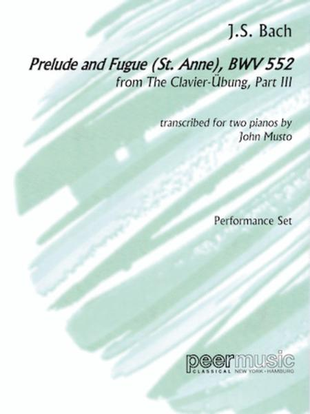 Prelude and Fugue (St. Anne), BWV 552, from The Clavier-Ubung, Part III