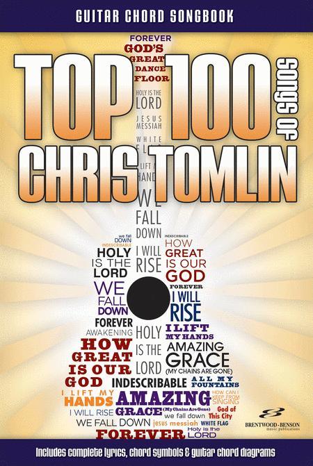 Top 100 Songs Of Chris Tomlin Guitar Songbook Sheet Music Sheet
