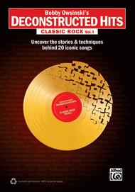 Bobby Owsinski's Deconstructed Hits -- Classic Rock, Volume 1