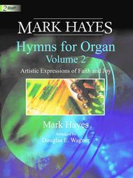 Mark Hayes: Hymns for Organ, Vol. 2