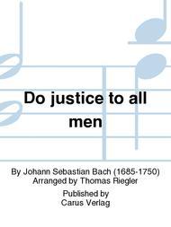 Do justice to all men (Nur jedem das Seine)