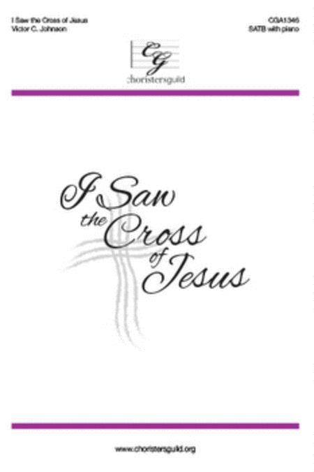 I Saw the Cross of Jesus