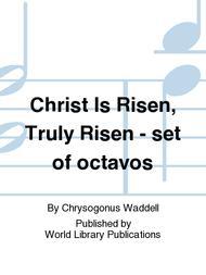 Christ Is Risen, Truly Risen - set of octavos