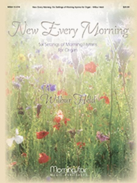 New Every Morning: Six Settings of Morning Hymns for Organ
