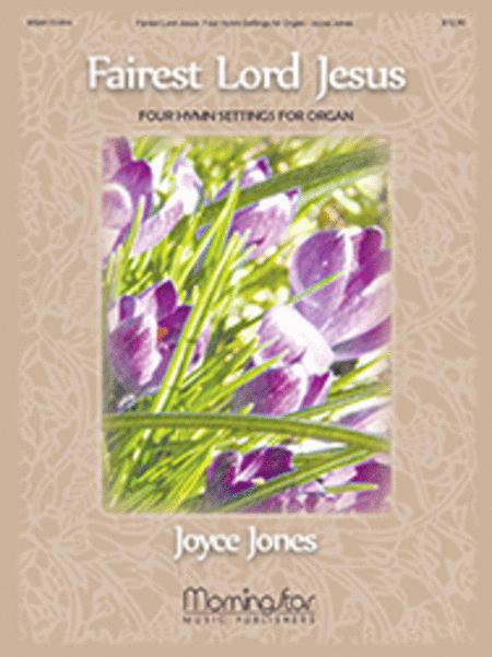 Fairest Lord Jesus: Four Hymn Settings for Organ