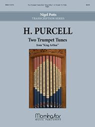 Two Trumpet Tunes from King Arthur (1691)