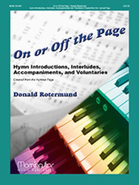 On or Off the Page: Hymn Introductions, Interludes, Accompaniments, and Voluntaries Created from the Hymnal Page