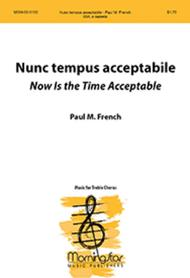 Nunc tempus acceptabile Now Is the Time Acceptable