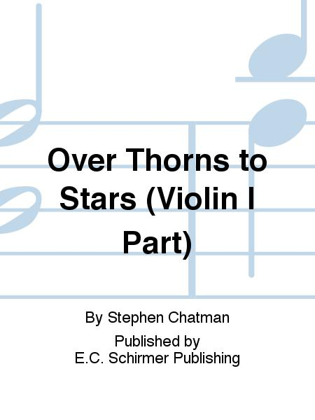 Over Thorns to Stars (Violin I Part)
