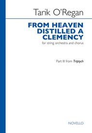 From Heaven Distilled a Clemency