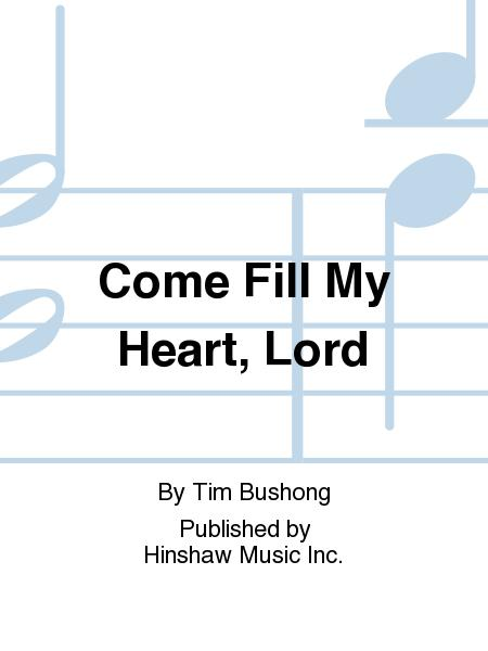 Come Fill My Heart, Lord