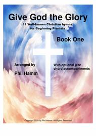 Give God the Glory Book 1