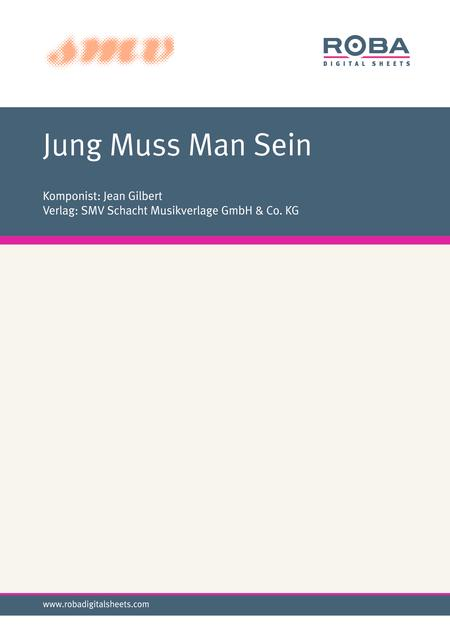 Jung Muss Man Sein