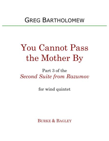 You Cannot Pass the Mother By (Part 3 of Second Suite from Razumov) for wind quintet