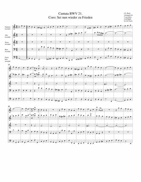 Coro: Sei nun wieder zu Frieden from Cantata BWV 21 (arrangement for 5 recorders)