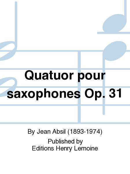 Quatuor pour saxophones Op. 31