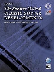 The Shearer Method -- Classic Guitar Developments, Book 2